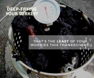 Deep-frying your turkey? graphic of burned turkey and warning by truckee private chef for thanksgiving dinner